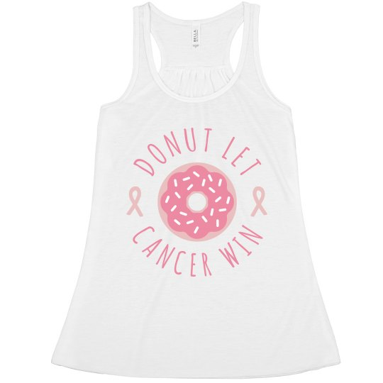 Donut Let Cancer Win Crop