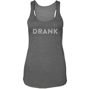 DRANK tank