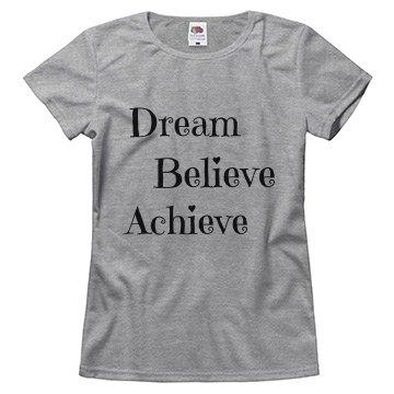 Dream, Believe, Achieve