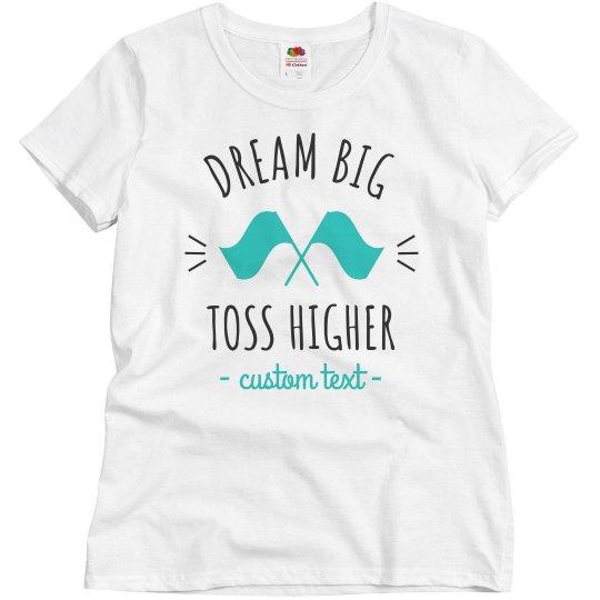 Dream Big, Toss Higher Color Guard