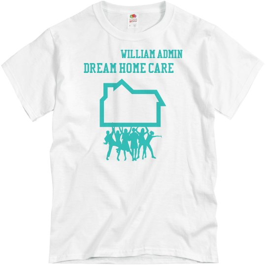 Dream home care Carson house shirt