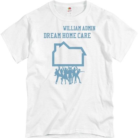 Dream home care Torrance house shirt