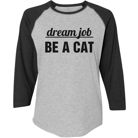 Dream Job Be A Cat