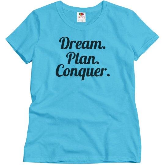 Dream plan conquer