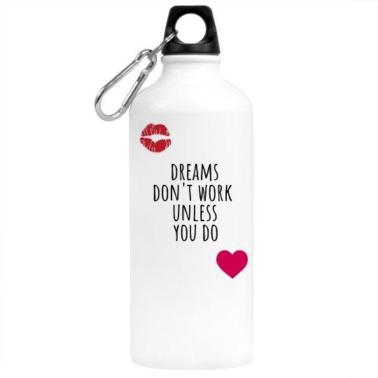 DREAMS DON'T WORK Aluminum Water Bottle