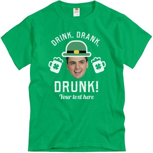 Drink, Drank, Drunk! Custom Photo Tee