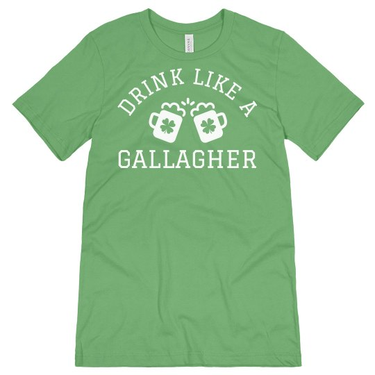 Drink Like A Gallagher St. Patrick