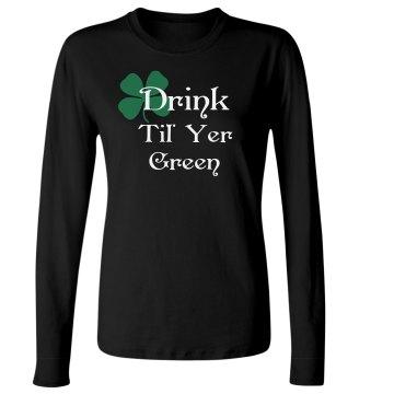 Drink Til' Yer Green
