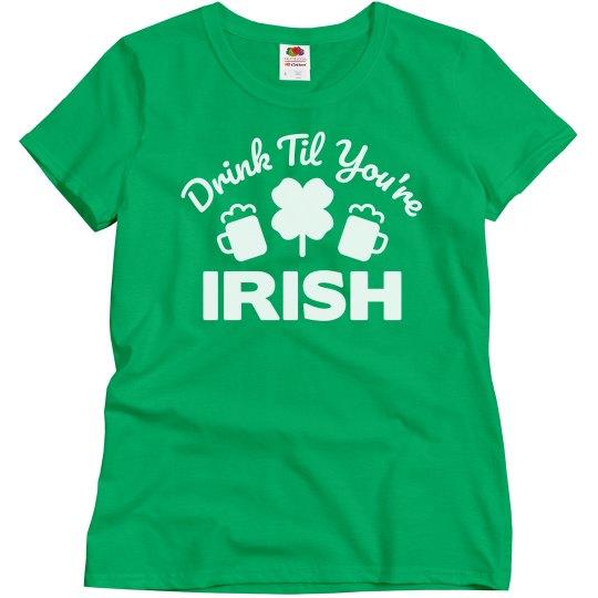 Drink Til You're Irish St. Patrick