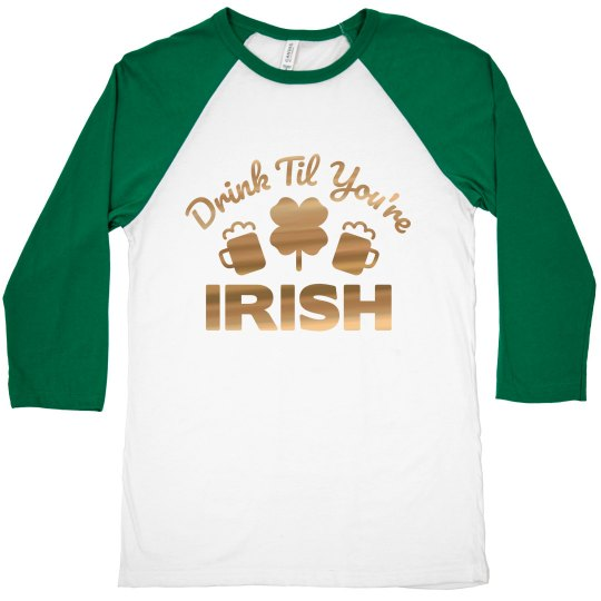 Drink Til You're Irish St. Patty's
