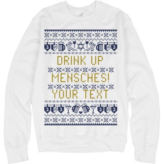 Drink Up Mensches Hanukkah Sweater