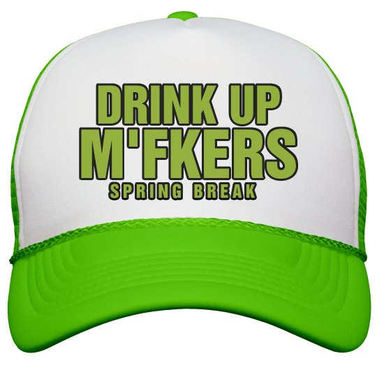 DRINK UP M'FERS