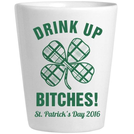 Drink Up St Patricks 2016 Shot