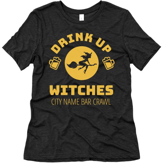 Drink Up Witches Custom Bar Crawl