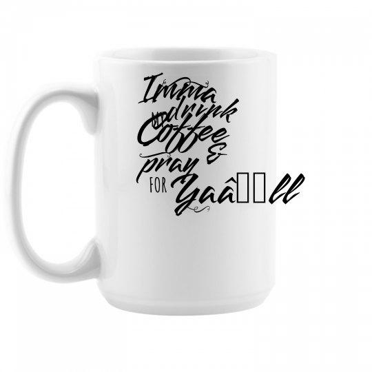 Drinking Coffee and Praying Coffee Mug