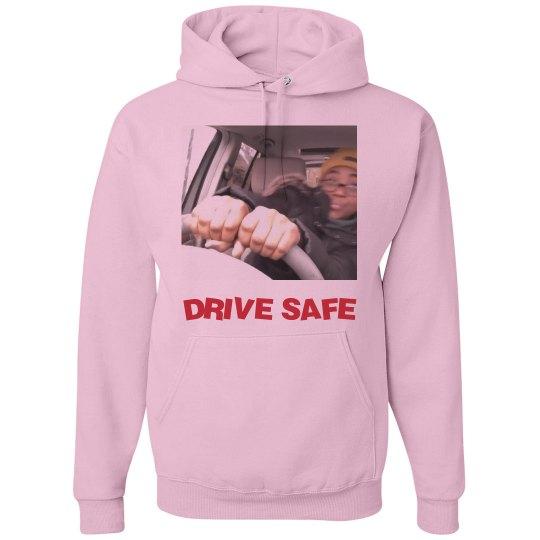 drive safe HOODIE