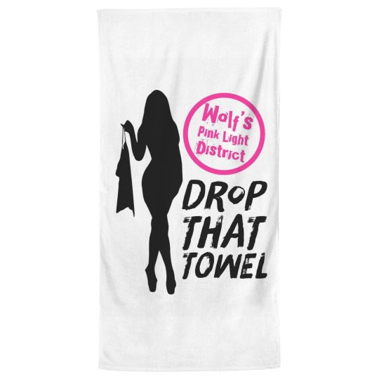 Drop that towel