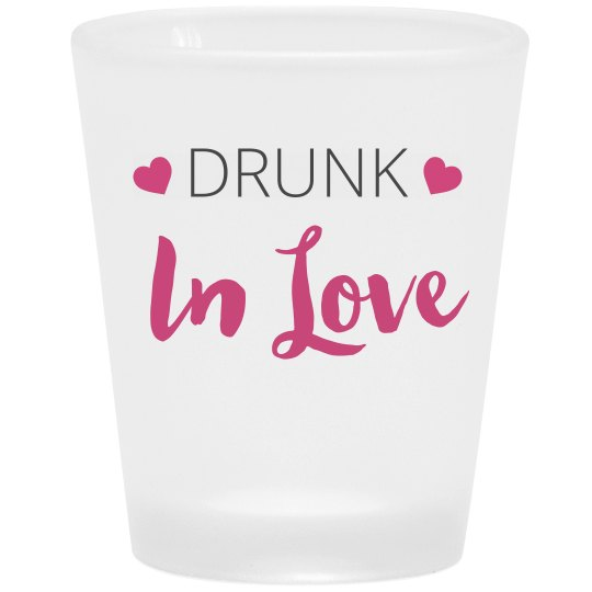 Drunk In Love Bride Shot Glass