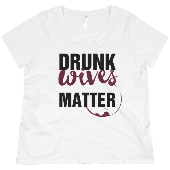 Drunk Wives Matter Gift For Wife