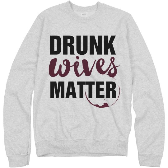 Drunk Wives Matter Wife Gift Wine