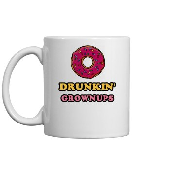 Drunkin' Grownups Coffee Mug