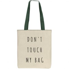 Definitely Do Not Touch My Bag