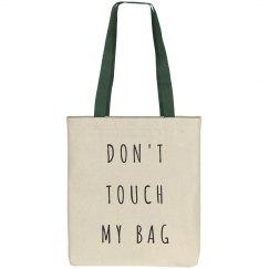 Definitely Do Not Touch My Bag