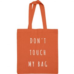 Do Not Touch This Bag