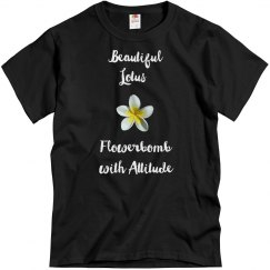 Lotus Flowerbomb with Attitude Tee