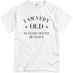 Funny I Am Very Old 80th Birthday