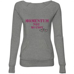 Momentum Not Motion Trendy Sweat