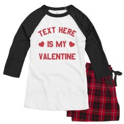 Custom Text is my Valentine Pajamas