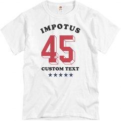 Impotus 45: Custom Impeachment Tee