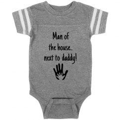 Man of the House..Next to Daddy Onesie