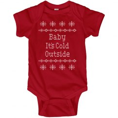 Baby Its Cold Outside Christmas Infant Onesies