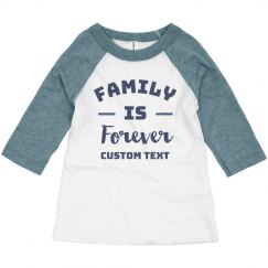 Family is Forever Toddler Raglan
