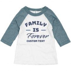 Family is Forever Toddler Raglan