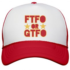 FTFO or GTFO Hat