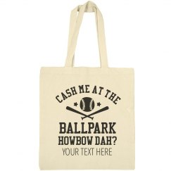 Cash Me At The Ballpark Tote