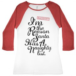 I'm The Reason Santa Has A Naughty List Raglan