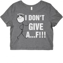 I Don't Give AF Crop Tee