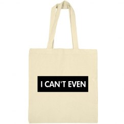 I Can't Even Canvas Bag