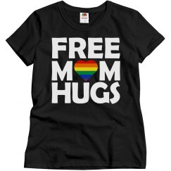 Ladies Relaxed Fit Basic Tee Free Mom Hugs White Font