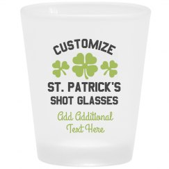Customize Your Own St. Patty's Shot Glass