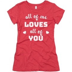 All of Me Loves All of You Valentine's Day Tee