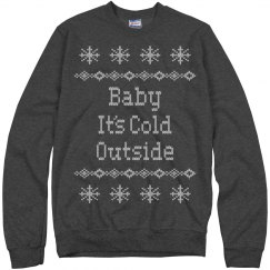 Baby it's cold ugly sweater