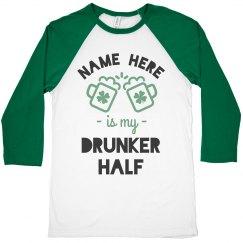 Custom Drunker Half Drinking Shirt
