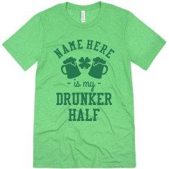 Custom Name St. Patrick's Drunker Half