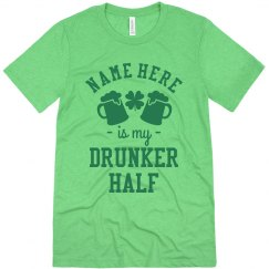 Custom Name St. Patrick's Drunker Half