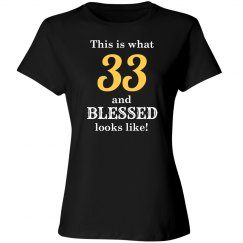 33 and blessed looks like shirt